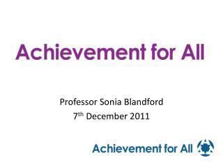 Professor Sonia Blandford 7 th  December 2011