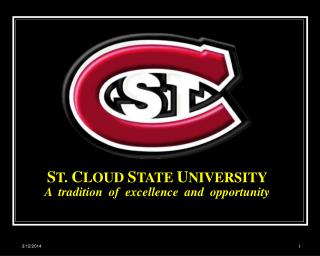 ST. CLOUD STATE UNIVERSITY A  tradition  of  excellence  and  opportunity