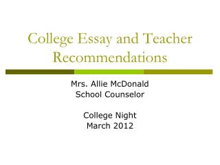 College Essay and Teacher Recommendations