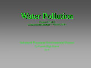 Water Pollution Chapters 13 and 20 Living in the Environment, 11th Edition, Miller