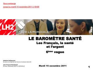 LE BAROMÈTRE SANTÉ Les Français, la santé et l'argent 6 ème  vague