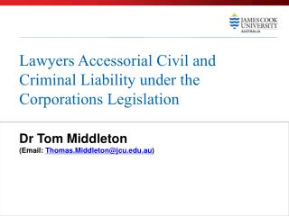 Lawyers Accessorial Civil and Criminal Liability under the  Corporations Legislation