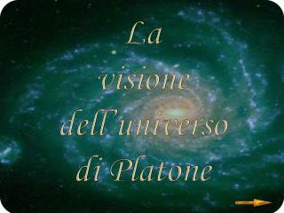 La  visione  dell'universo  d i Platone