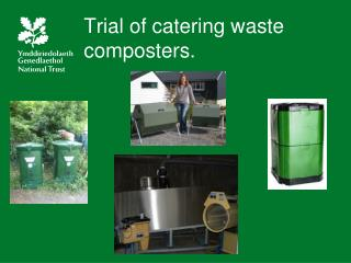 Trial of catering waste composters.