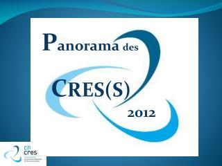 P anorama  des  C RES(S)                       2012