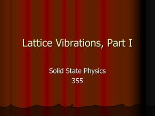 Lattice Vibrations, Part I