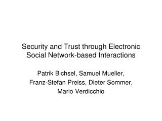 Security and Trust through Electronic Social Network-based Interactions