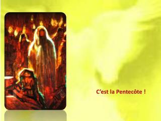 C'est la Pentecôte!
