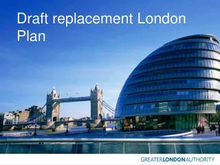 Draft replacement London Plan