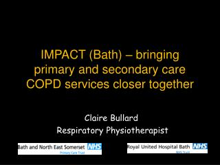IMPACT (Bath) – bringing primary and secondary care COPD services closer together