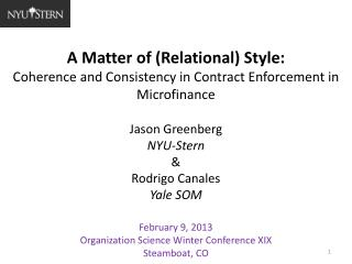 February 9, 2013 Organization Science Winter Conference XIX Steamboat, CO