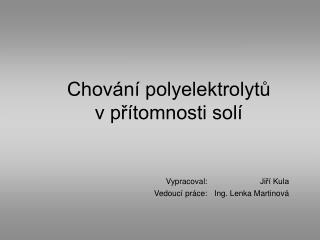 Chování polyelektrolytů v přítomnosti solí
