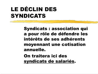 LE D�CLIN DES SYNDICATS