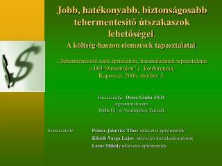 Szerkesztette: Princz-Jakovics Tibor  okleveles építőmérnök