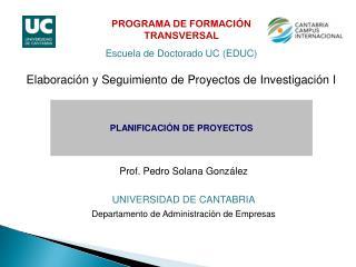 Prof. Pedro Solana González UNIVERSIDAD DE CANTABRIA Departamento de Administración de Empresas