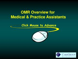 OMR Overview for Medical  Practice Assistants