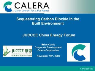 Brian Curtis Corporate Development Calera Corporation November 10 th , 2008