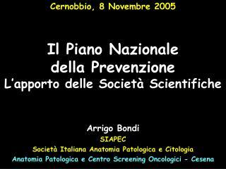 Il Piano Nazionale della Prevenzione L'apporto delle Società Scientifiche