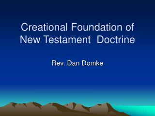 Creational Foundation of New Testament  Doctrine