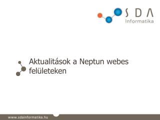 Aktualit�sok a Neptun webes fel�leteken