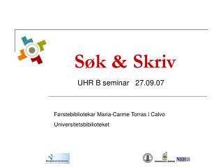 Søk & Skriv UHR B seminar   27.09.07