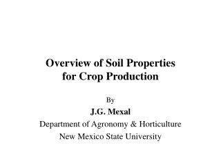 Overview of Soil Properties for Crop Production