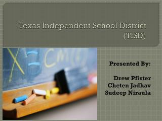 Texas Independent School District (TISD)