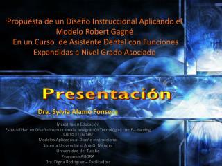Dra. Sylvia  Alamo  Fonseca  Maestría en Educación