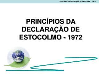 PRINCÍPIOS DA DECLARAÇÃO DE ESTOCOLMO - 1972