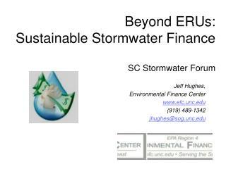 Beyond ERUs:  Sustainable Stormwater Finance SC Stormwater Forum