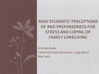MsW  Students' perceptions of and preparedness for stress and coping of  family caregiving