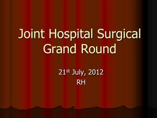 Joint Hospital Surgical Grand Round