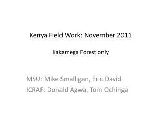 Kenya Field Work:  November 2011 Kakamega Forest only