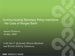 Communicating Monetary Policy Intentions  - the Case of Norges Bank