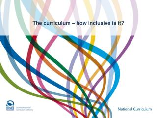 The curriculum   how inclusive is it