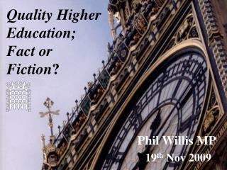 Quality Higher Education;  Fact or  Fiction ?