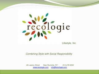 49 Lawton Street       New Rochelle, NY          914-278-9350 recologie info@recologie
