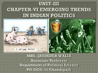 UNIT-III CHAPTER-VI EMERGING TRENDS IN INDIAN POLITICS