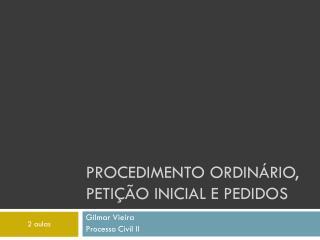 Procedimento ordinário, Petição inicial e pedidos