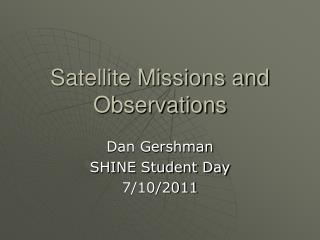 Satellite Missions and Observations