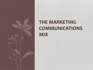 The marketing communications mix