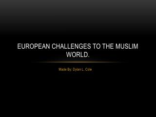 European Challenges to the Muslim World.