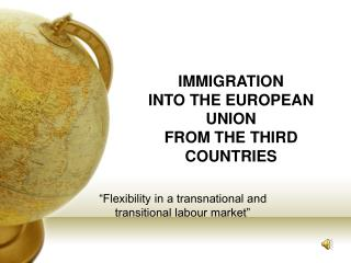 IMMIGRATION  INTO THE EUROPEAN UNION  FROM THE THIRD  COUNTRIES