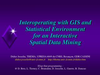 Interoperating with GIS and Statistical Environment for an Interactive  Spatial Data Mining