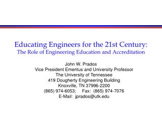 Educating Engineers for the 21st Century: The Role of Engineering Education and Accreditation