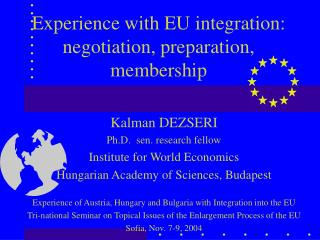 Experience with EU integration: negotiation, preparation, membership