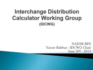 Interchange Distribution Calculator Working Group (IDCWG)