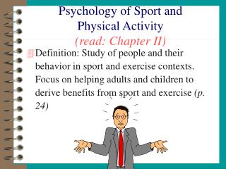 Psychology of Sport and  Physical Activity (read: Chapter II)