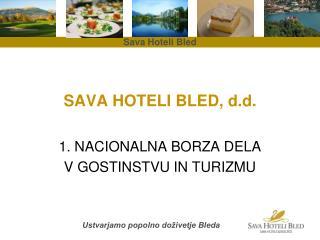 SAVA HOTELI BLED, d.d.