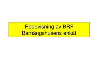Redovisning av BRF Barnängshusens enkät